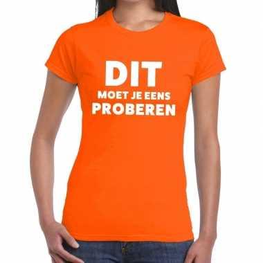 Evenementen tekst t-shirt oranje met dit moet je eens proberen bedrukking voor dames