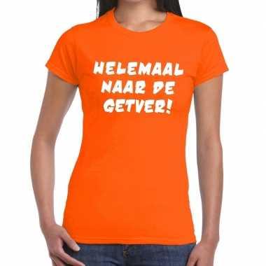 Helemaal naar de getver fun t-shirt oranje voor dames