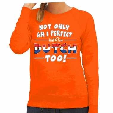 Not only perfect but dutch / nederlands too fun cadeau trui oranje voor dames