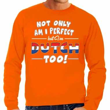 Not only perfect but dutch / nederlands too fun cadeau trui oranje voor heren