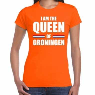 Oranje i am the queen of groningen shirt - koningsdag t-shirt voor dames