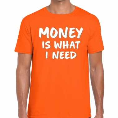 Oranje t-shirt money is what i need voor heren