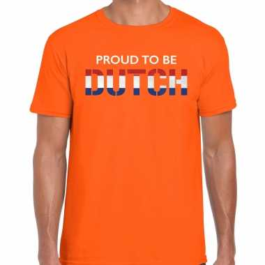 Proud to be dutch landen shirt oranje voor heren