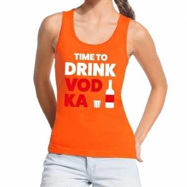 Time to drink vodka fun tanktop / mouwloos shirt oranje voor dames