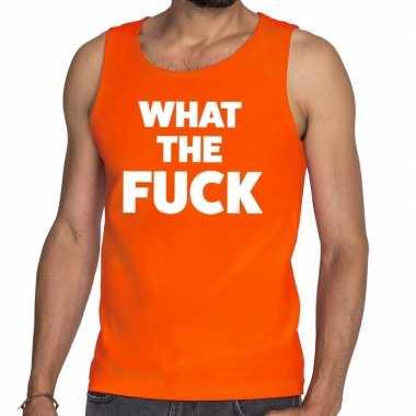 What the fuck fun tanktop / mouwloos shirt oranje voor heren