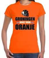 Oranje ek wk fan shirt kleding groningen brult voor oranje voor dames