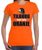 Oranje ek wk fan shirt kleding tilburg brult voor oranje voor dames