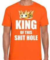 Woningsdag king of this shit hole t-shirts voor thuisblijvers tijdens koningsdag oranje heren